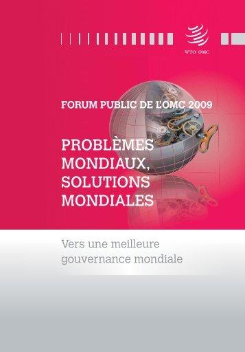 PROBLÈMES MONDIAUX, SOLUTIONS MONDIALES - World Trade Organization