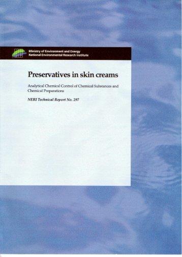 Preservatives in skin creams - Danmarks Miljøundersøgelser