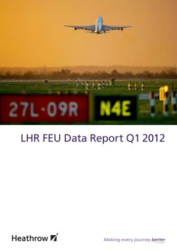 LHR FEU Data Report Q1 2012 - Heathrow Airport