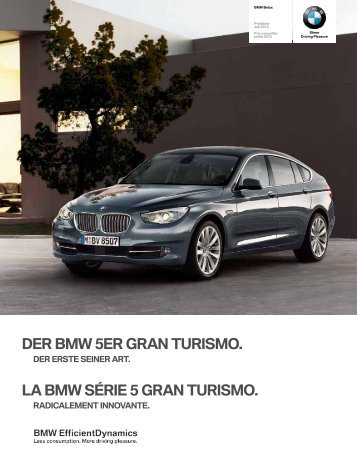 Der BMW 5er GrAN TUrISMO. LA BMW SÉrIe 5 GrAN TUrISMO.