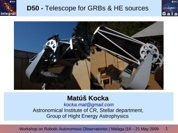 D50 - Telescope for GRBs & HE sources Matúš Kocka - RTS2