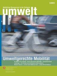 umwelt» 3/2012 - Umweltgerechte Mobilität - Bafu - admin.ch
