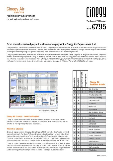 Cinegy Air Express does it all  real-time playout server and
