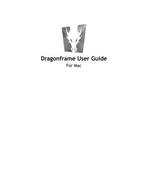 Dragonframe User Guide for Mac - Dragon Stop Motion