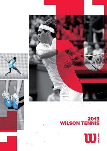 2013 WILSON TENNIS - Wilson Sporting Goods