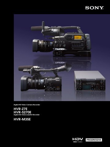 HVR-Z7E HVR-S270E - Sony Professional Solutions Asia Pacific