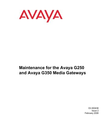 Maintenance for the Avaya G250 and Avaya G350 ... - Avaya Support