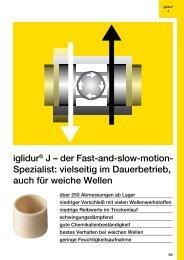 iglidur® J – der Fast-and-slow-motion- Spezialist: vielseitig im - Igus