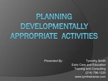 Planning Developmentally Appropriate Activities - Tymthetrainer.com