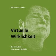 Virtuelle Wirklichkeit - Michael A. Vesely