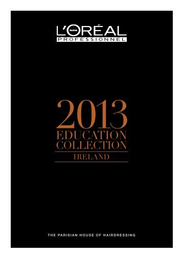 Download our 2013 Education Collection Ireland - L'Oréal ...