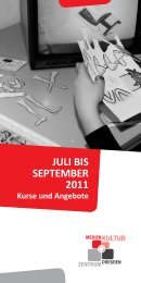 JULI BIS SEPTEMBER 2011 - Medienkulturzentrum