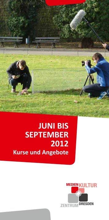 JUNI BIS SEPTEMBER 2012 - Medienkulturzentrum