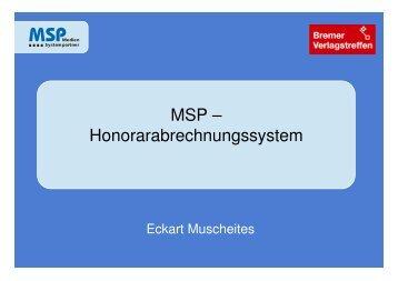 Wenn's ums Geld geht, MSP - Honorarabrechnungssystem