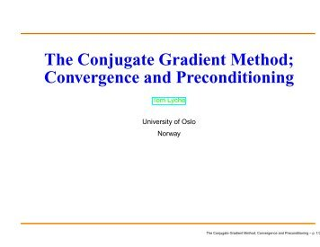 The Conjugate Gradient Method; Convergence and Preconditioning
