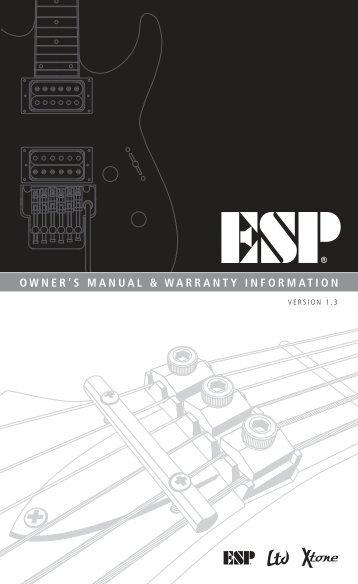 OWNER'S MANUAL & WARRANTY INFORMATION - ESP Guitars