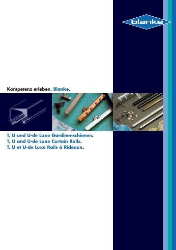 T, U und U-de Luxe Gardinenschienen. T, U and U ... - Blanke Systems