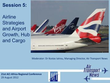 Session 5: Airline Strategies and Airport Growth, Hub ... - ACI Africa