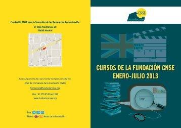CURSOS DE LA FUNDACIÓN CNSE ENERO-JULIO 2013