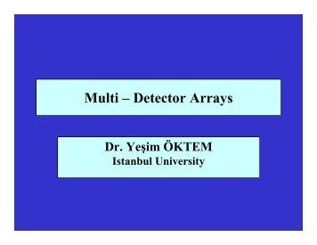 Multi – Detector Arrays