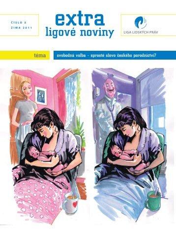 EXTRA ligové noviny | číslo 5 | zima 2011 | Svobodná volba - sprosté slovo ?eského porodnictví?