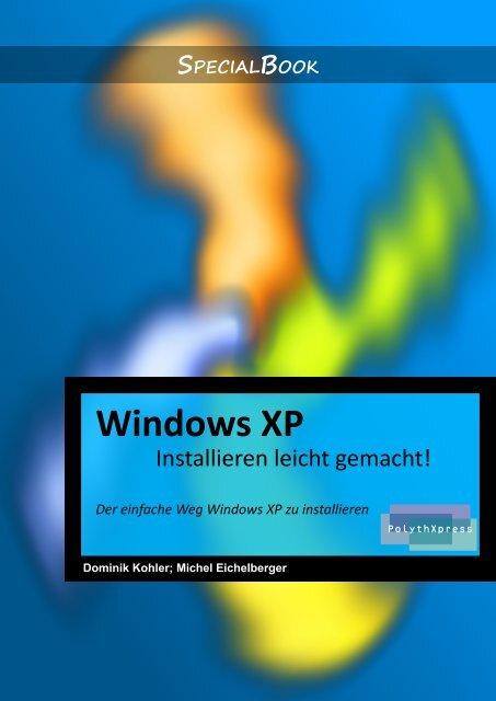 Windows XP - Installieren leicht gemacht (Version ... - Dragon-web.ch