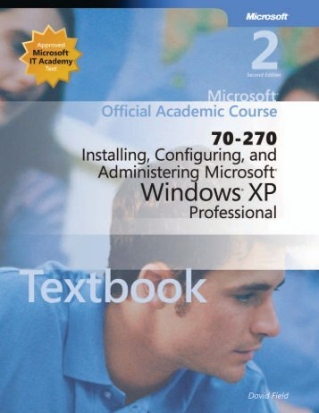 Installing, Configuring, and Administering Microsoft Windows XP ...