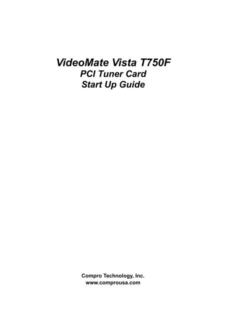 VideoMate Vista T750F PCI Tuner Card Start Up Guide