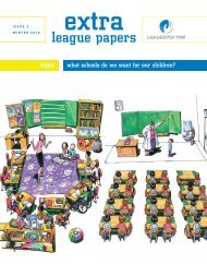 EXTRA league papers | issue 3 | winter 2010 | What Schools Do We Want for our Children?