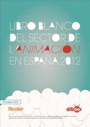 2012 [LIBRO BLANCO DEL SECTOR DE LA ANIMACIÓN EN ESPAÑA 2012]