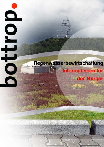 Regenwasserbewirtschaftung Informationen für den Bürger - Bottrop