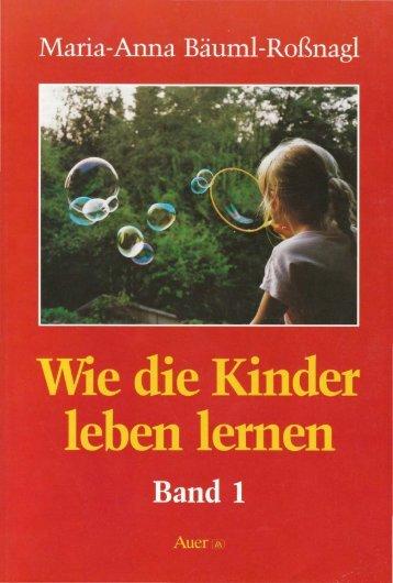 Wie die Kinder Leben lernen Band 1 - Baeuml-rossnagl.de