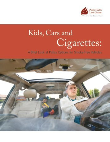 Kids, Cars and Cigarettes: A Brief Look at - Public Health Law Center