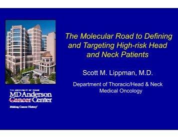 Scott Lippman, MD - Multidisciplinary Head and Neck Symposium