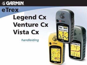 eTrex® Legend Cx Venture Cx Vista Cx - Optiek Mertens