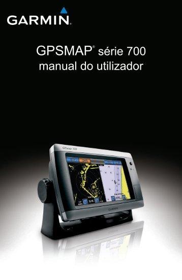 GPSMAP® série 700 manual do utilizador - Garmin