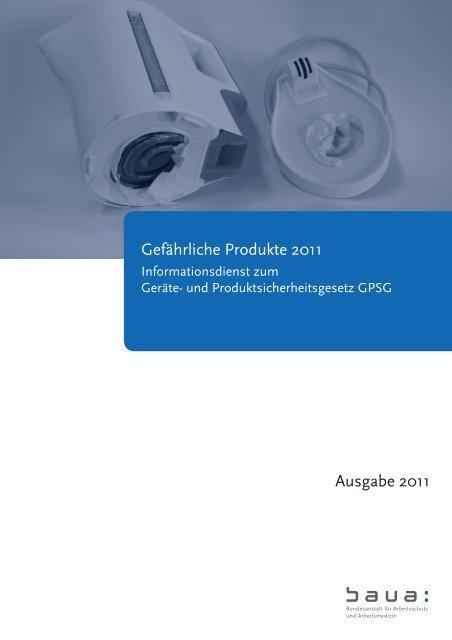 Gefährliche Produkte 2011 - Bundesanstalt für Arbeitsschutz und ...