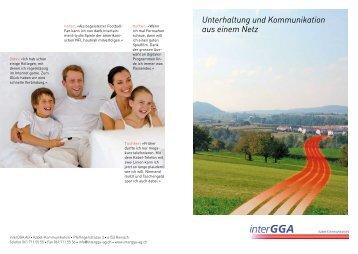 Unterhaltung und Kommunikation aus einem Netz - interGGA AG