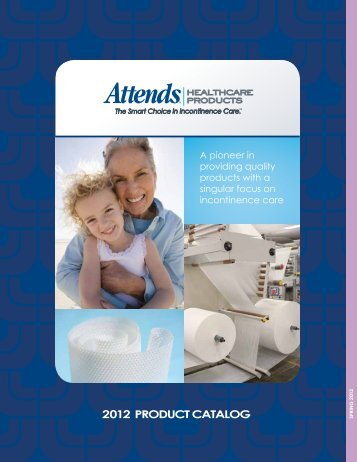 2012 PRODUCT CATALOG - Attends Healthcare Products