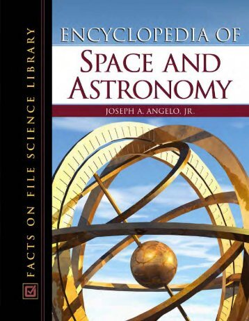 Encyclopedia of space and astronomy / Joseph A. Angelo
