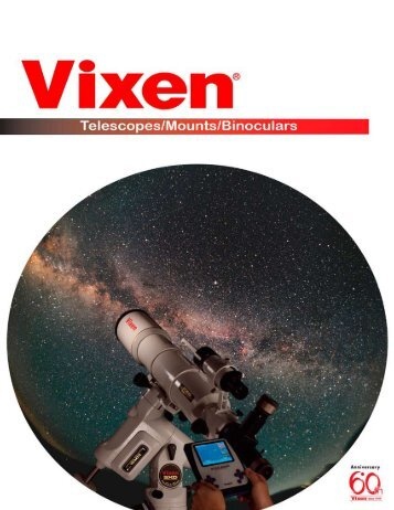 Vixen Telescope Catalog - Vixen Optics