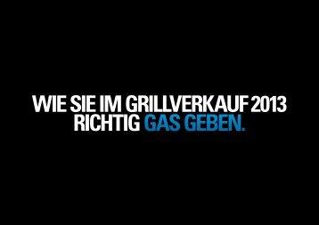 WIE SIE IM GRILLVERKAUF 2013 RICHTIG GAS ... - Grillshop.at