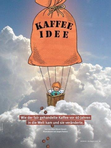 Wie der fair gehandelte Kaffee vor 40 Jahren in die Welt kam ... - Gepa