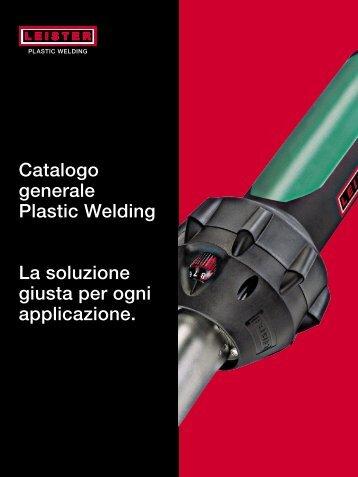 Catalogo generale Plastic Welding La soluzione giusta per ... - Leister