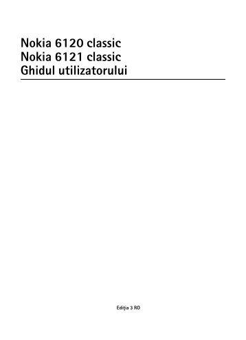 Nokia 6120 classic Nokia 6121 classic Ghidul utilizatorului