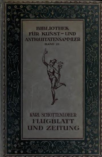 Flugblatt und Zeitung : ein Wegweiser durch das gedruckte ...