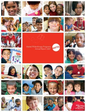 Mattel Philanthropy Programs Annual Report 2007