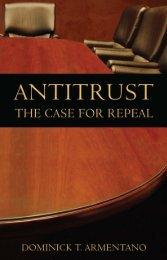 Antitrust The Case for Repeal.pdf - The Ludwig von Mises Institute