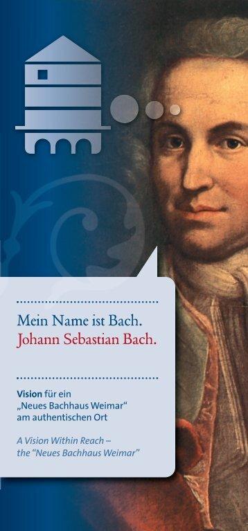 Mein Name ist Bach. Johann Sebastian Bach. - Bachhaus Weimar eV