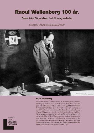Raoul Wallenberg 100 år. Foton från Förintelsen i - Forum för ...